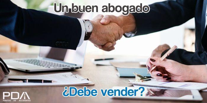 ¿Debe vender un buen abogado?